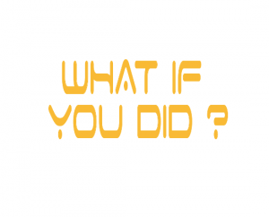What if you did?