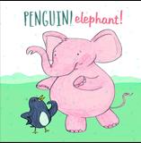 Penguin! Elephant!